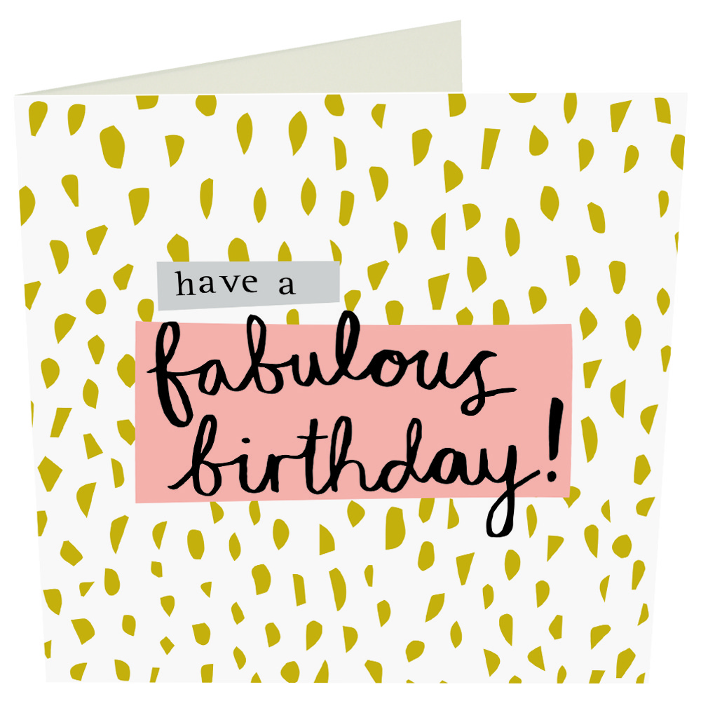 have a fabulous birthday! greetings card
