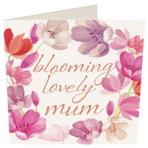 Mother's Day card - blooming lovely mum