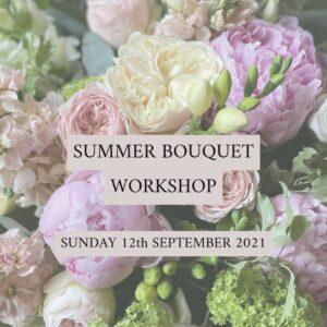 Summer Hand Tied Bouquet Workshop - Sunday 12th September 2021